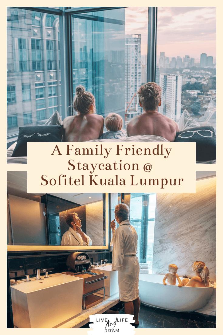 Family Friendly Staycation @ Sofitel KL - PIN