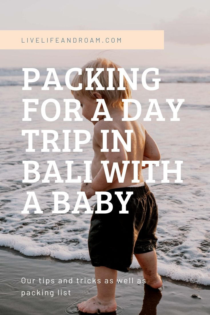 Packing for a day trip in Bali with a baby - Live Life and Roam PIN